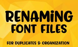 Font tutorial: renaming font files when you have duplicate names, or just for organization