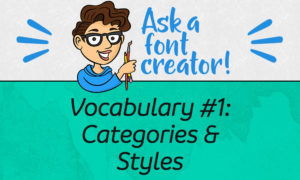 Ask a font creator: vocabulary #1