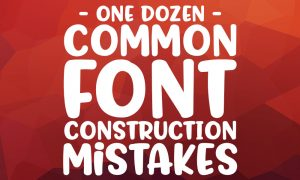 One dozen common font construction mistakes