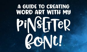 A guide to creating word art with the Pinsetter font by Missy Meyer