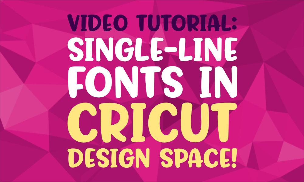 Single-Line Fonts in Cricut Design Space