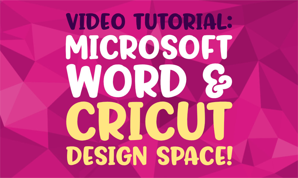 Microsoft Word and Cricut Design Space!