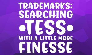 Trademarks - searching TESS with a little more finesse